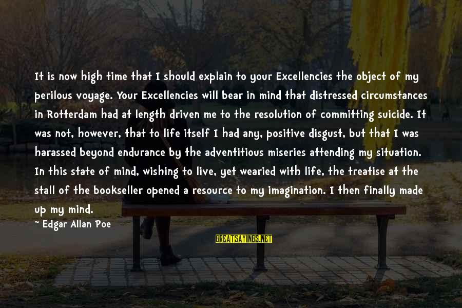 Excellencies Sayings By Edgar Allan Poe: It is now high time that I should explain to your Excellencies the object of