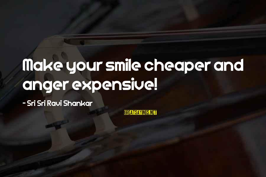 Expensive Smile Sayings By Sri Sri Ravi Shankar: Make your smile cheaper and anger expensive!