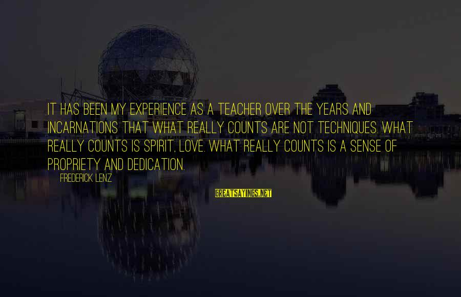 Experience Is The Best Teacher Sayings By Frederick Lenz: It has been my experience as a teacher over the years and incarnations that what