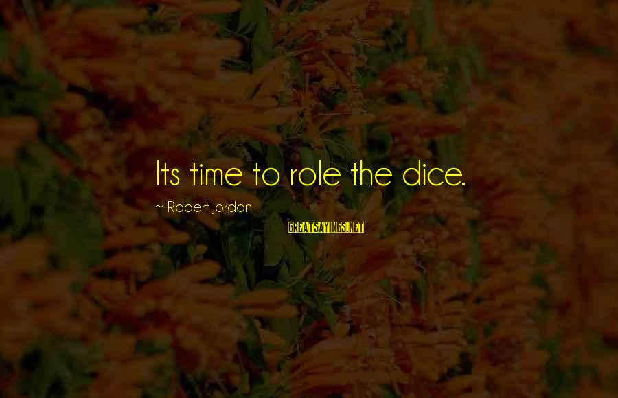 Experience Vs Qualifications Sayings By Robert Jordan: Its time to role the dice.