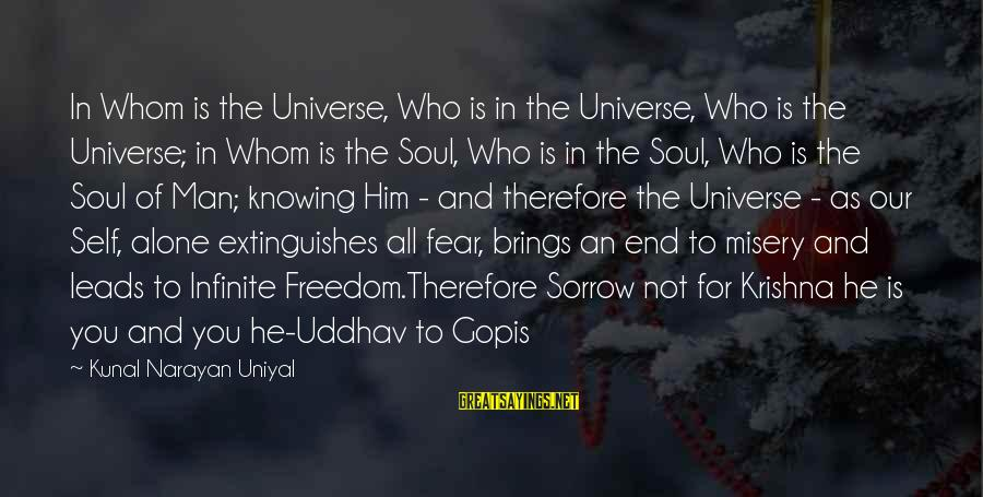 Extinguishes Sayings By Kunal Narayan Uniyal: In Whom is the Universe, Who is in the Universe, Who is the Universe; in
