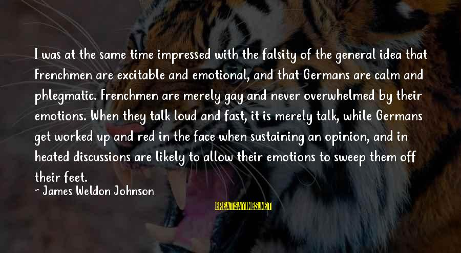 Face To Face Talk Sayings By James Weldon Johnson: I was at the same time impressed with the falsity of the general idea that