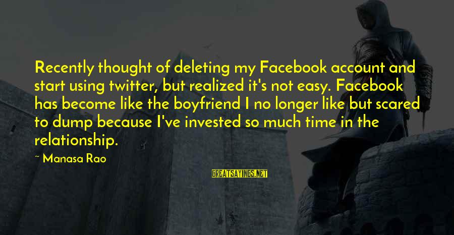 Facebook Like Sayings By Manasa Rao: Recently thought of deleting my Facebook account and start using twitter, but realized it's not
