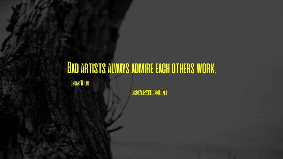 Facebook Poke Funny Sayings By Oscar Wilde: Bad artists always admire each others work.