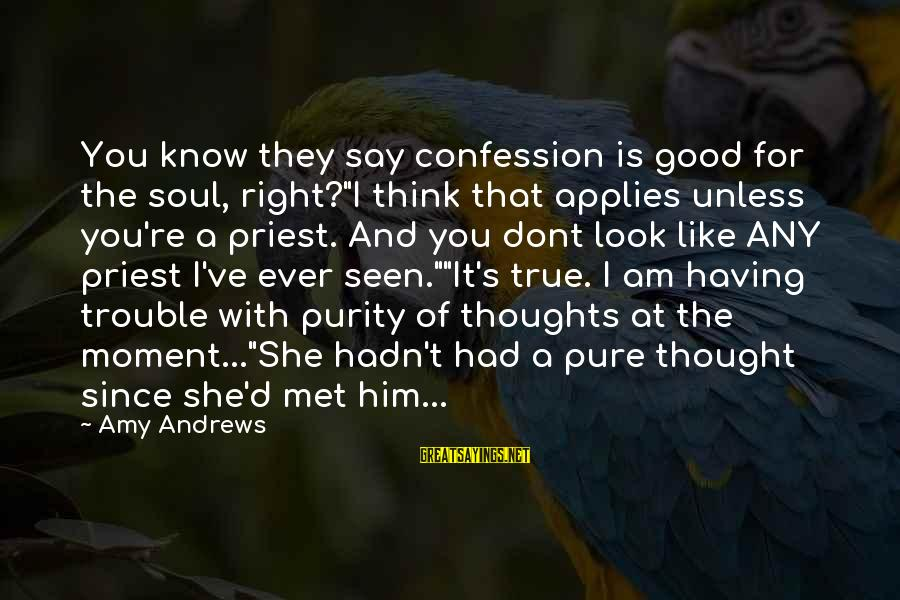"""Facebook Stunting Sayings By Amy Andrews: You know they say confession is good for the soul, right?""""I think that applies unless"""