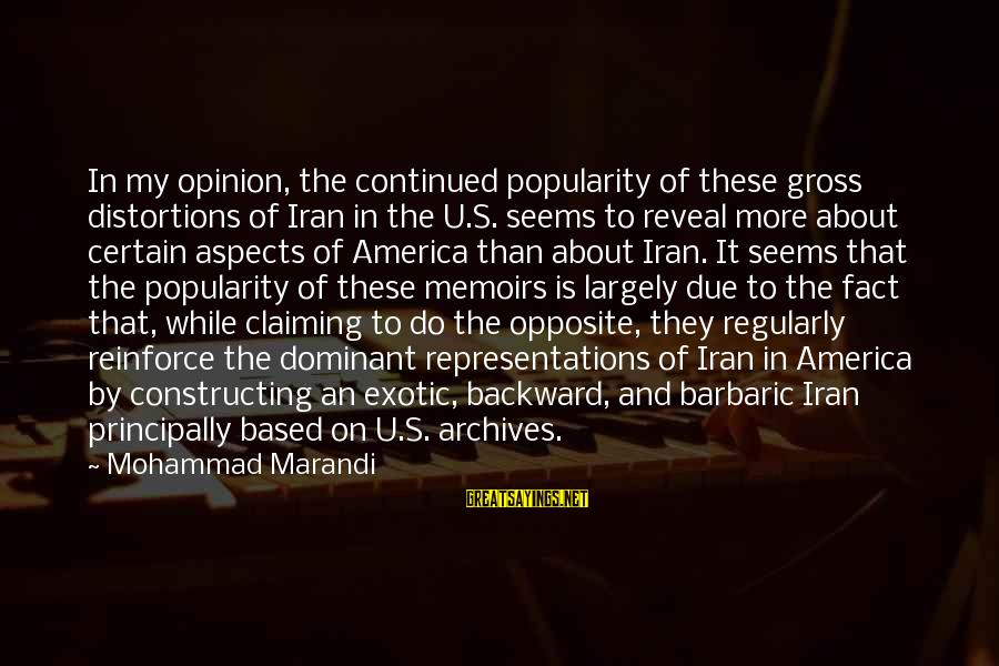 Fact Sayings By Mohammad Marandi: In my opinion, the continued popularity of these gross distortions of Iran in the U.S.