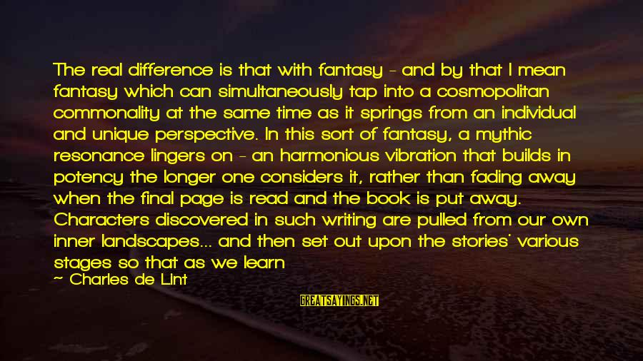 Fading Out Sayings By Charles De Lint: The real difference is that with fantasy - and by that I mean fantasy which