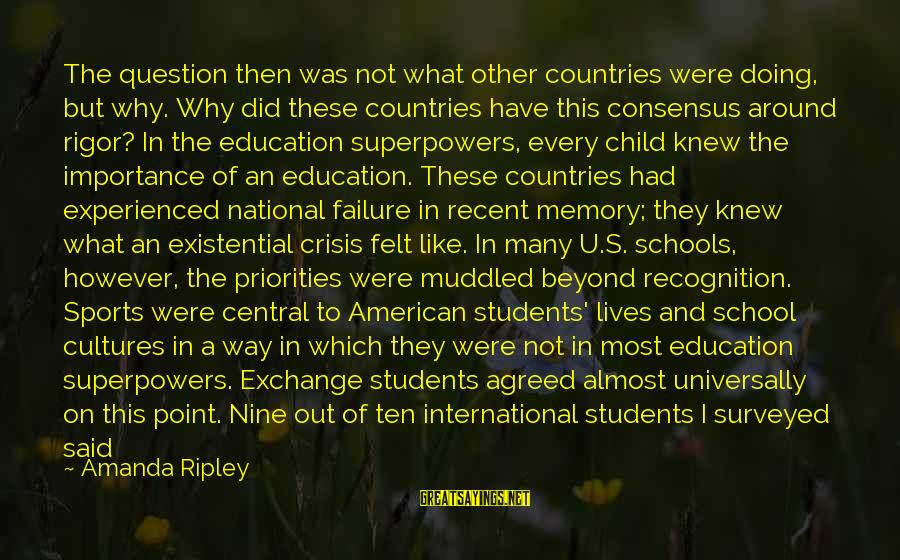 Failure In School Sayings By Amanda Ripley: The question then was not what other countries were doing, but why. Why did these