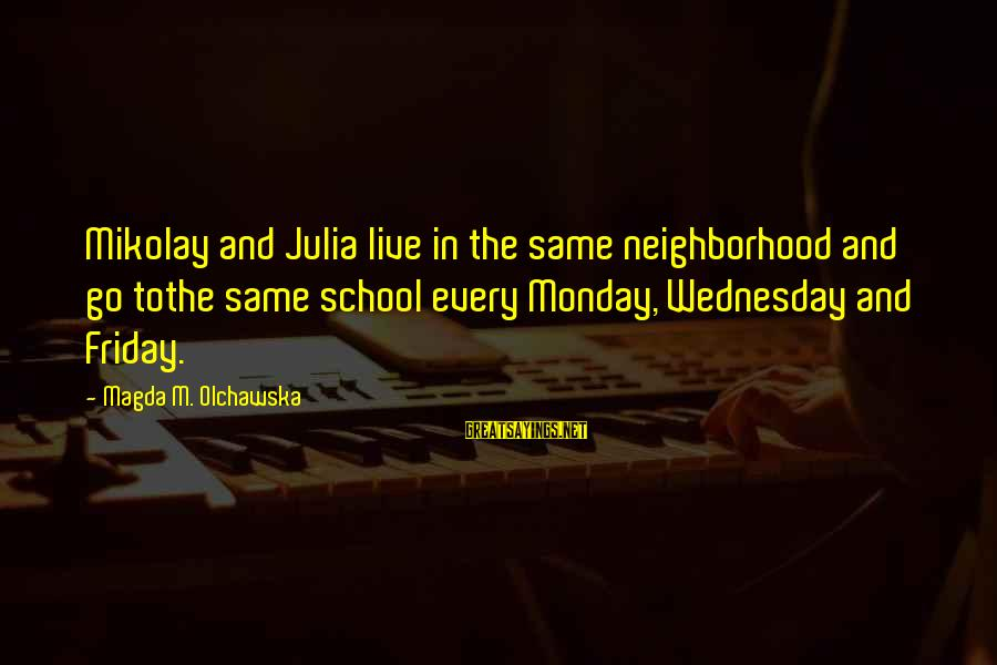 Fairies And Books Sayings By Magda M. Olchawska: Mikolay and Julia live in the same neighborhood and go tothe same school every Monday,