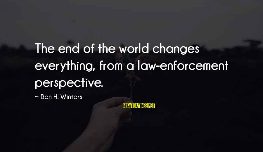 Faith Everything Will Work Out Sayings By Ben H. Winters: The end of the world changes everything, from a law-enforcement perspective.