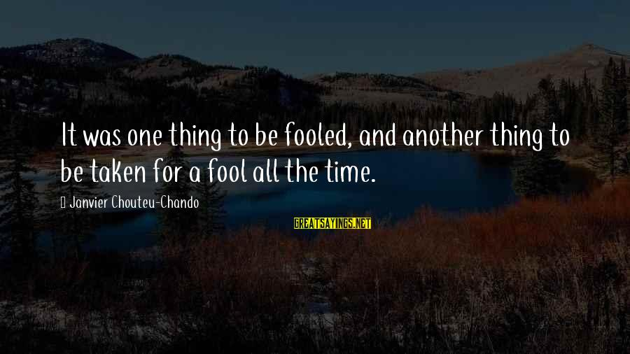 Faith Hope And Success Sayings By Janvier Chouteu-Chando: It was one thing to be fooled, and another thing to be taken for a