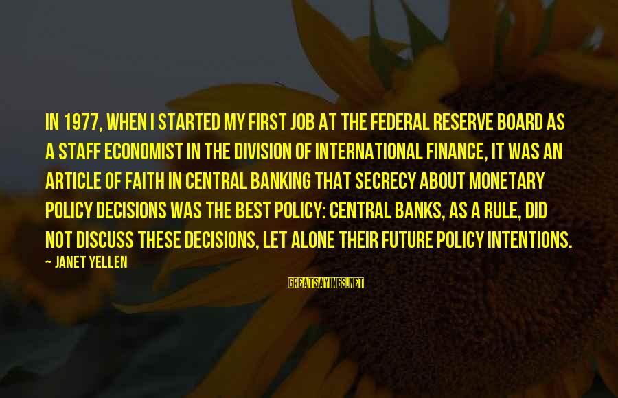Faith In The Future Sayings By Janet Yellen: In 1977, when I started my first job at the Federal Reserve Board as a