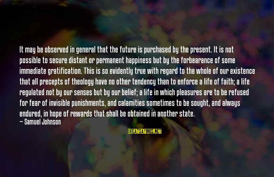 Faith In The Future Sayings By Samuel Johnson: It may be observed in general that the future is purchased by the present. It