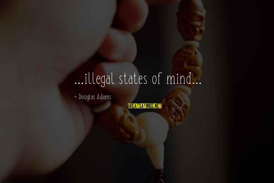 Faithfulness Brainy Sayings By Douglas Adams: ...illegal states of mind...