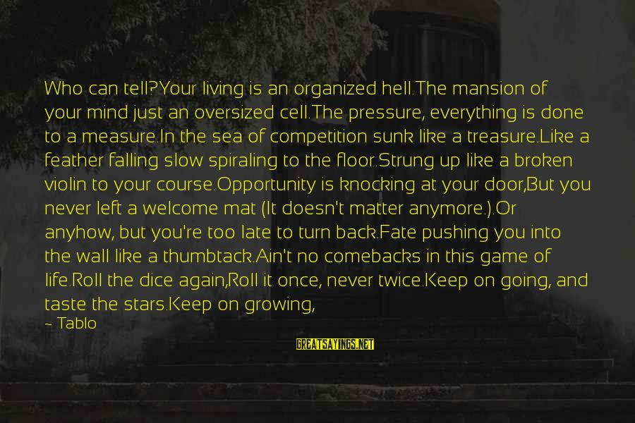 Falling In You Sayings By Tablo: Who can tell?Your living is an organized hell.The mansion of your mind just an oversized