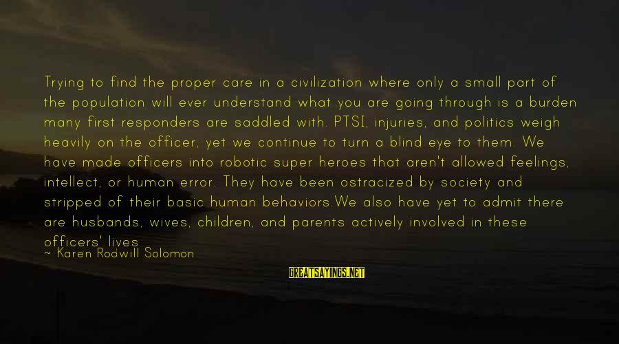Families And Society Sayings By Karen Rodwill Solomon: Trying to find the proper care in a civilization where only a small part of