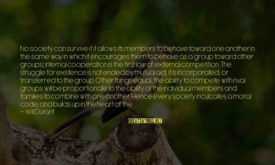Families And Society Sayings By Will Durant: No society can survive if it allows its members to behave toward one another in