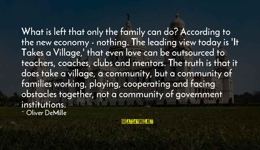 Family And Community Sayings By Oliver DeMille: What is left that only the family can do? According to the new economy -