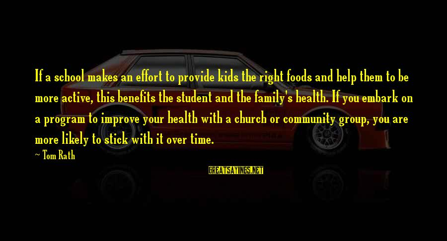 Family And Community Sayings By Tom Rath: If a school makes an effort to provide kids the right foods and help them