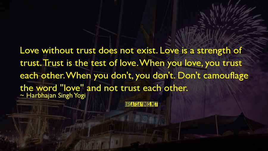 Family Is Strength Sayings By Harbhajan Singh Yogi: Love without trust does not exist. Love is a strength of trust. Trust is the