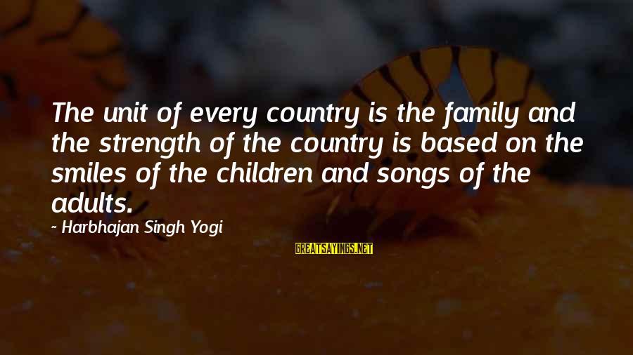 Family Is Strength Sayings By Harbhajan Singh Yogi: The unit of every country is the family and the strength of the country is
