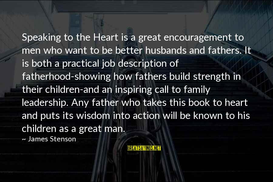 Family Is Strength Sayings By James Stenson: Speaking to the Heart is a great encouragement to men who want to be better