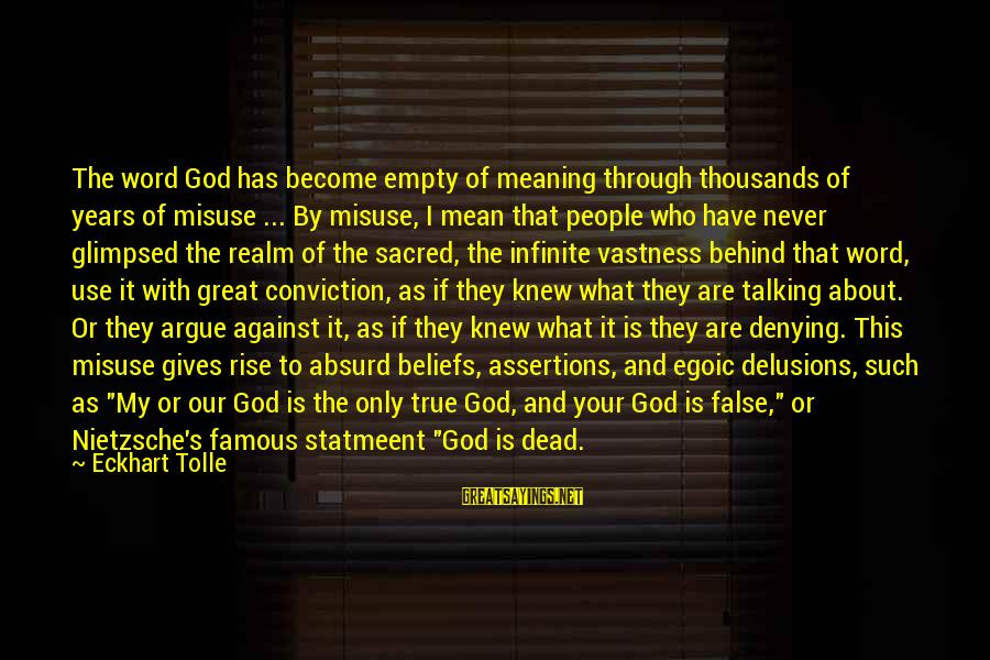 Famous 1 Word Sayings By Eckhart Tolle: The word God has become empty of meaning through thousands of years of misuse ...