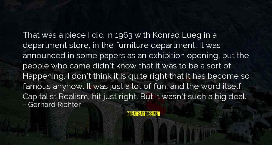 Famous 1 Word Sayings By Gerhard Richter: That was a piece I did in 1963 with Konrad Lueg in a department store,
