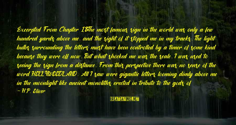 Famous 1 Word Sayings By H.P. Oliver: Excerpted From Chapter 18The most famous sign in the world was only a few hundred