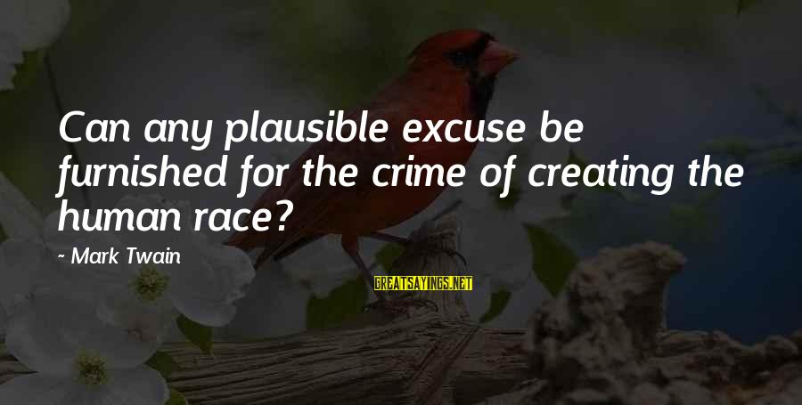 Famous Cricketing Sayings By Mark Twain: Can any plausible excuse be furnished for the crime of creating the human race?
