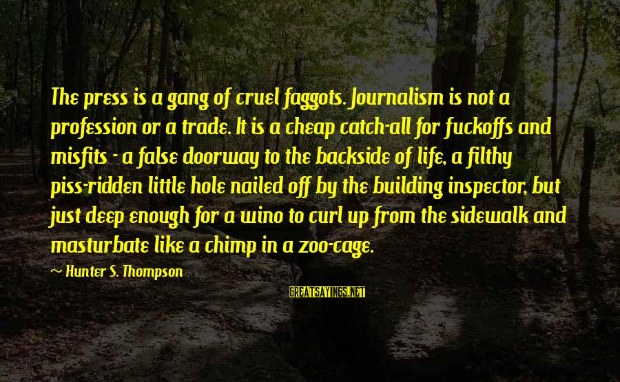 Famous Gerard Hoffnung Sayings By Hunter S. Thompson: The press is a gang of cruel faggots. Journalism is not a profession or a