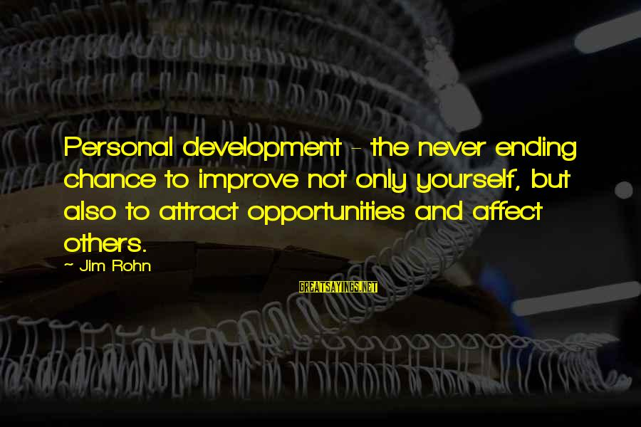 Famous Harlem Renaissance Sayings By Jim Rohn: Personal development - the never ending chance to improve not only yourself, but also to