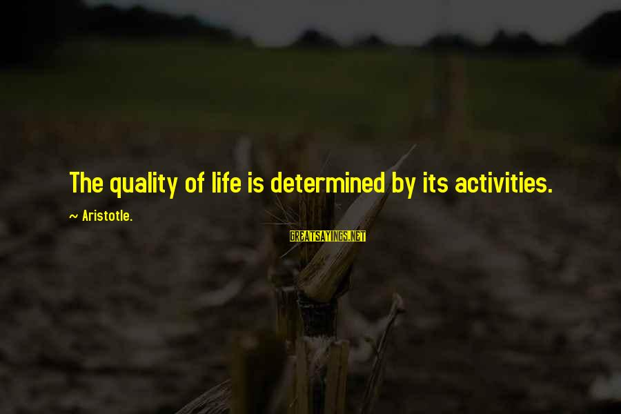 Famous King Kong Sayings By Aristotle.: The quality of life is determined by its activities.