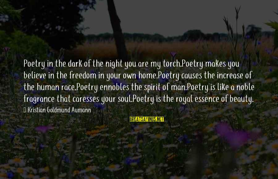 Famous Pick Yourself Up Sayings By Kristian Goldmund Aumann: Poetry in the dark of the night you are my torch.Poetry makes you believe in