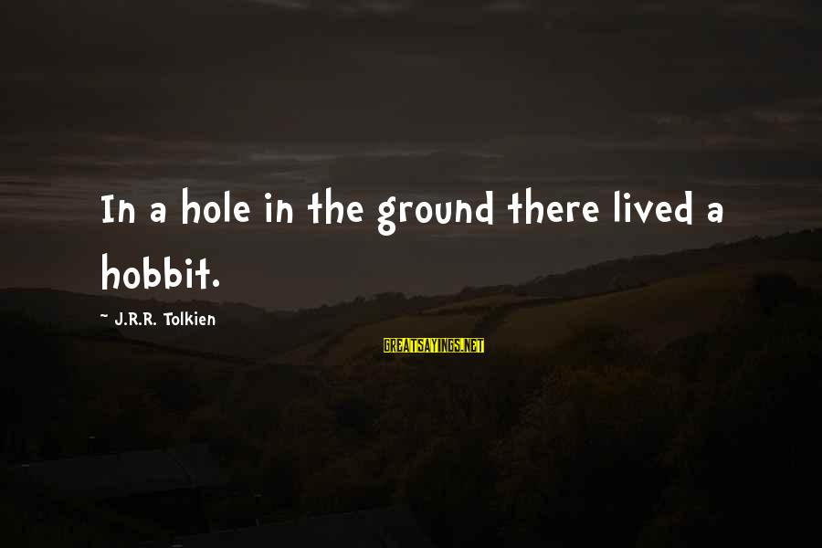Famous Pope Pius Xi Sayings By J.R.R. Tolkien: In a hole in the ground there lived a hobbit.