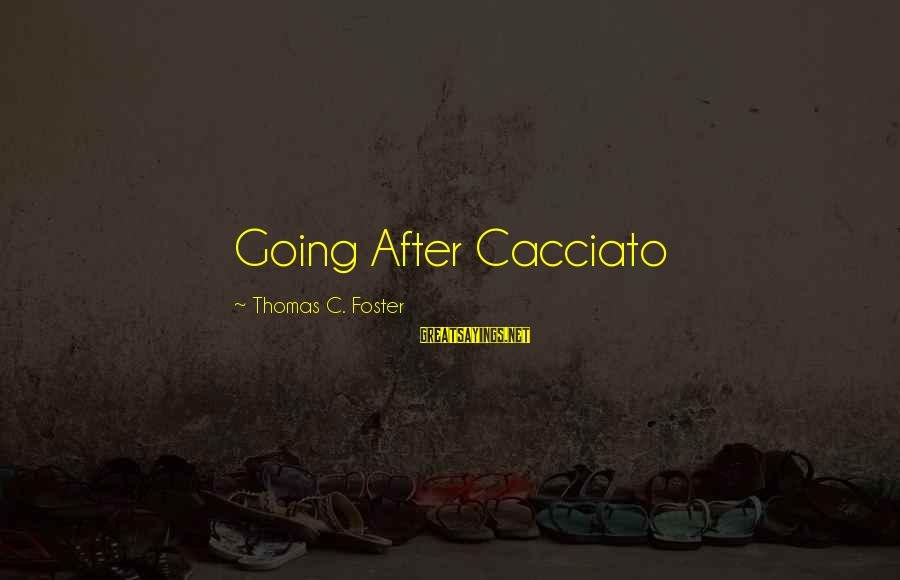 Famous Recess Sayings By Thomas C. Foster: Going After Cacciato