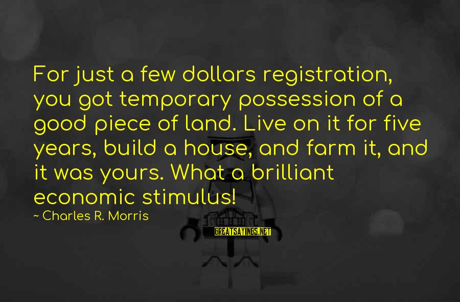 Famous Recon Sayings By Charles R. Morris: For just a few dollars registration, you got temporary possession of a good piece of