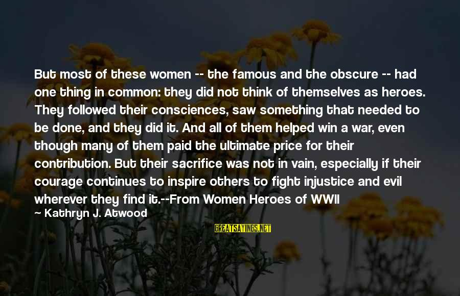 Famous Thing Sayings By Kathryn J. Atwood: But most of these women -- the famous and the obscure -- had one thing