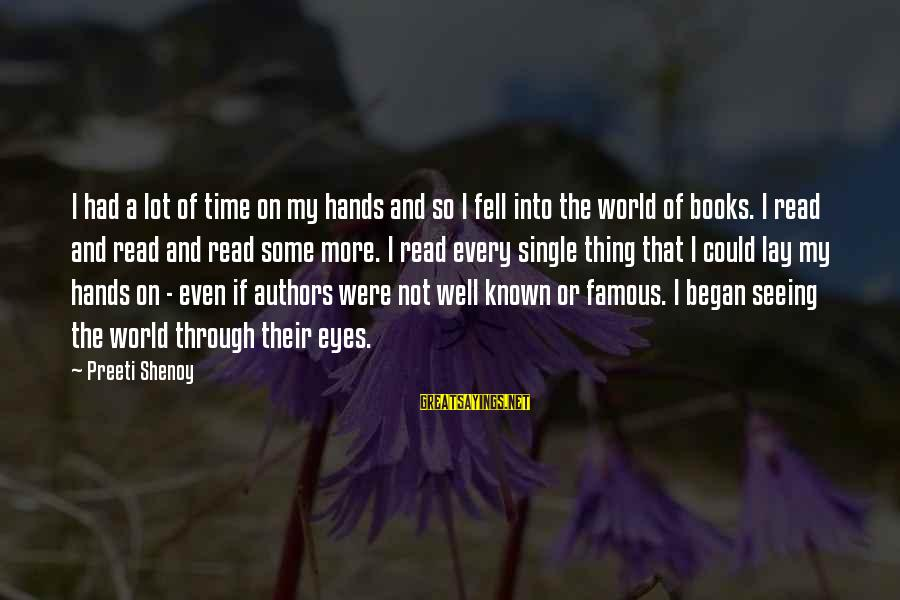 Famous Thing Sayings By Preeti Shenoy: I had a lot of time on my hands and so I fell into the