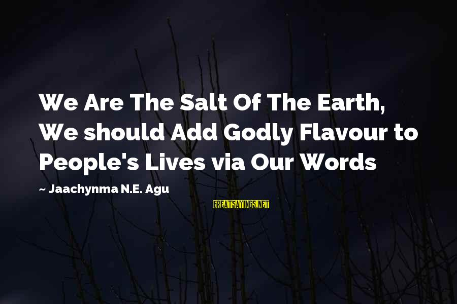 Famous Turd Sayings By Jaachynma N.E. Agu: We Are The Salt Of The Earth, We should Add Godly Flavour to People's Lives
