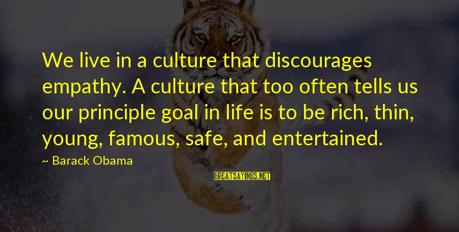 Famous Us Sayings By Barack Obama: We live in a culture that discourages empathy. A culture that too often tells us