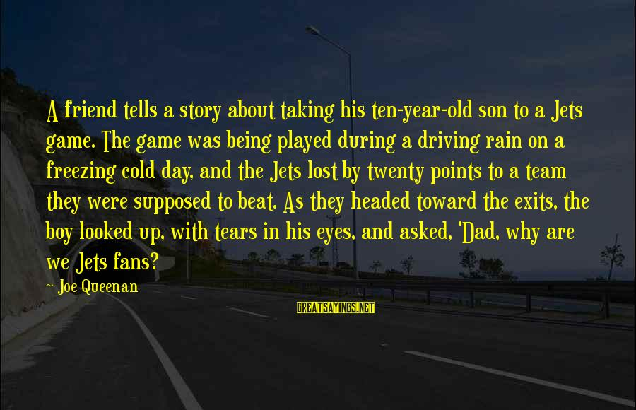 Fans In Sports Sayings By Joe Queenan: A friend tells a story about taking his ten-year-old son to a Jets game. The