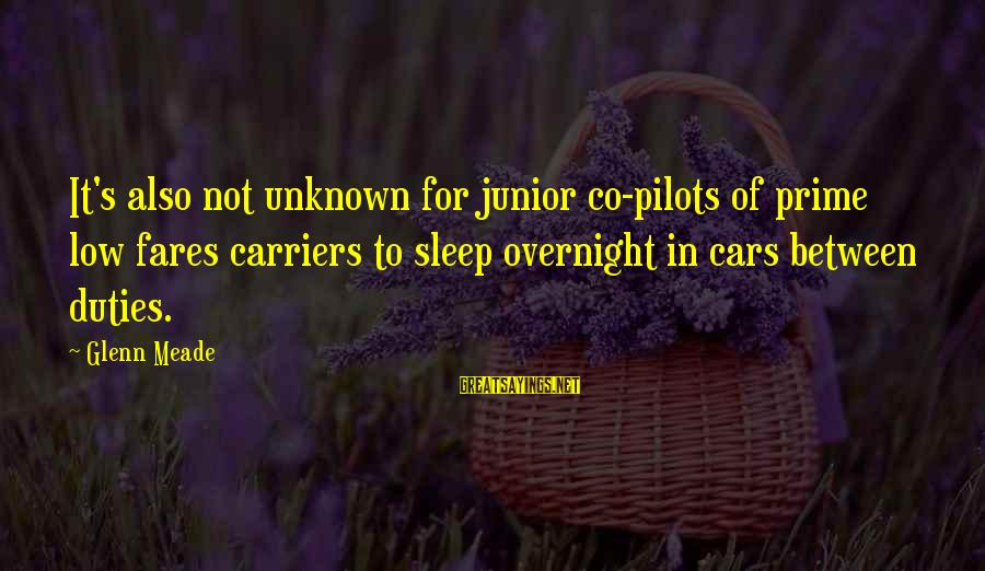 Fares Sayings By Glenn Meade: It's also not unknown for junior co-pilots of prime low fares carriers to sleep overnight