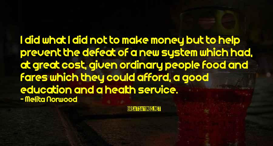 Fares Sayings By Melita Norwood: I did what I did not to make money but to help prevent the defeat