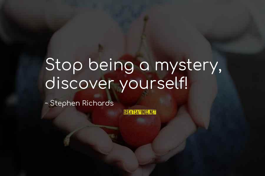 Farming During The Great Depression Sayings By Stephen Richards: Stop being a mystery, discover yourself!