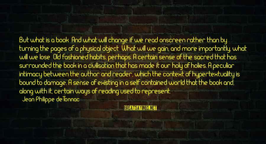 Fashioned Sayings By Jean-Philippe De Tonnac: But what is a book? And what will change if we read onscreen rather than