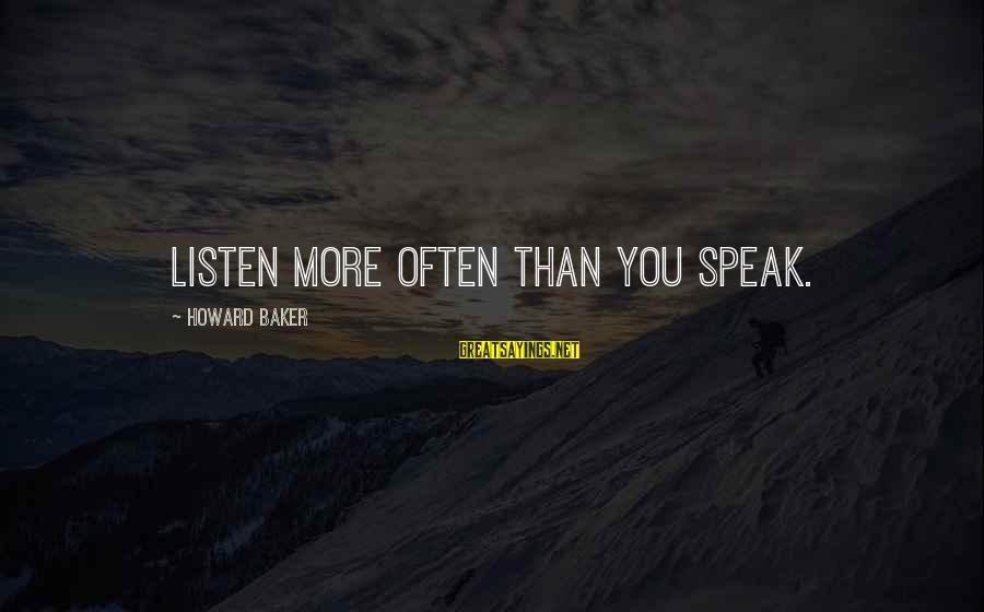Father And Son And Baseball Sayings By Howard Baker: Listen more often than you speak.