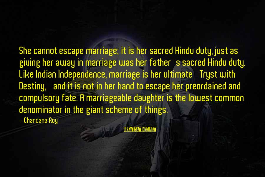 Father Daughter Sayings By Chandana Roy: She cannot escape marriage; it is her sacred Hindu duty, just as giving her away