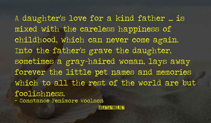 Father Daughter Sayings By Constance Fenimore Woolson: A daughter's love for a kind father ... is mixed with the careless happiness of