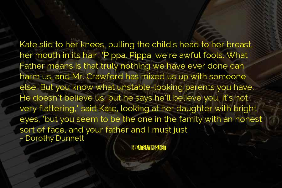 Father Daughter Sayings By Dorothy Dunnett: Kate slid to her knees, pulling the child's head to her breast, her mouth in